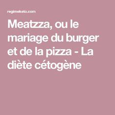 Meatzza, ou le mariage du burger et de la pizza - La diète cétogène