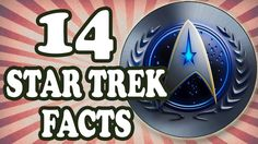 14 Awesome Star Trek Facts You Probably Didn't Know
