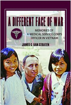 Buy A Different Face of War: Memories of a Medical Service Corps Officer in Vietnam by James G. Van Straten and Read this Book on Kobo's Free Apps. Discover Kobo's Vast Collection of Ebooks and Audiobooks Today - Over 4 Million Titles! John Brown University, Vietnam War Photos, The Republic, Memoirs, Biography, Career, This Book, Ebooks, Medical