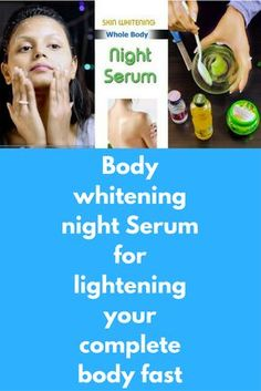 Body whitening night Serum for lightening your complete body fast Ingredients : Aloe Vera Gel Rose Water Olive Oil Glycerin Vitamin E capsules Directions : Add 1/2 teaspoon Aloe Vera gel to a bowl Add 1/4 teaspoon olive oil Add 1/4 teaspoon Glycerin (Skip this if you have oily skin) Add 1/2 teaspoon rose water Add oil extracted from 2 vitamin E capsules Mix all …