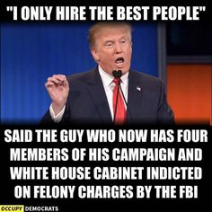 Trumps not hiring the best...wife-beaters, traitors....
