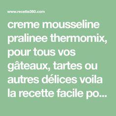 creme mousseline pralinee thermomix, pour tous vos gâteaux, tartes ou autres délices voila la recette facile pour la creme mousseline pralinee thermomix.