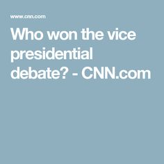 Who won the vice presidential debate? - CNN.com