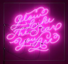 Glow like the star you are #neon