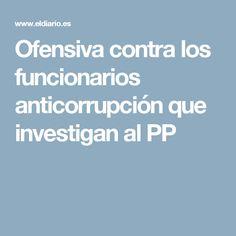 Ofensiva contra los funcionarios anticorrupción que investigan al PP