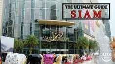 The Ultimate Guide - Siam - AroiMakMak | Your Travel One-Stop Guide