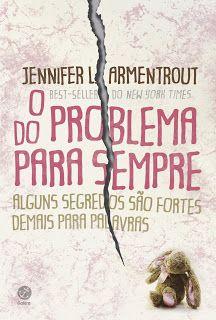 O Problema do Para Sempre - Jennifer L. I Love Books, Great Books, Books To Read, My Books, Jennifer L Armentrout, Prison Break, World Of Books, Literary Quotes, American Horror Story