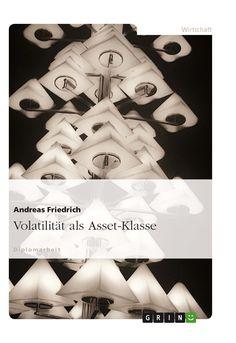 Volatilität als Asset-Klasse GRIN: http://grin.to/pO5ap Amazon: http://grin.to/n0zNk