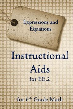 FREE! Instructional Aids for 6.EE.2 Common Core standard for siixth grade math. This is just one standard from the Instructional Aids for the Expressions and Equations Domain