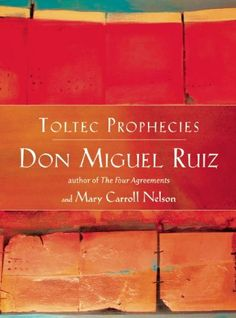 Toltec Prophecies of Don Miguel Ruiz by Mary Carroll Nelson. $3.19. Publication: September 1, 2003. 96 pages. Author: Mary Carroll Nelson. Publisher: Council Oak Books; First Edition edition (September 1, 2003)