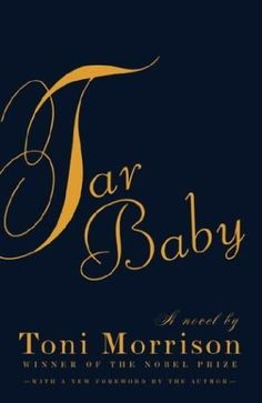 Tar Baby by Toni Morrison – Phil, Adult Services 12/10