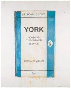 York, So Good They Named It Once by HARLAND MILLER