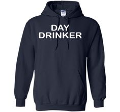 Day drinker T-shirt Funny