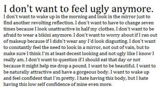 i don't want to feel ugly anymore.