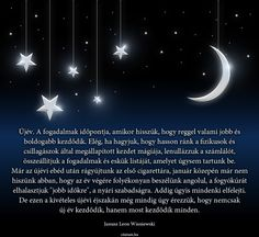 J. L. Wisniewski gondolata Intim relativitáselmélet c, könyvéből. Qoutes, Celestial, Sayings, Movie Posters, Outdoor, Quotations, Outdoors, Quotes, Lyrics
