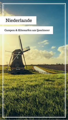Lust auf einen Trip nach Holland? Dann schau dir sich mal die Umgebung rund um das Ijsselmeer an, nicht nur für Kitesurfer gibt es hier jede Menge zu entdecken! #Holland #Niederlande #Ijsselmeer #Kitesurfen #surfen #segeln #reisetipps #kurztrip