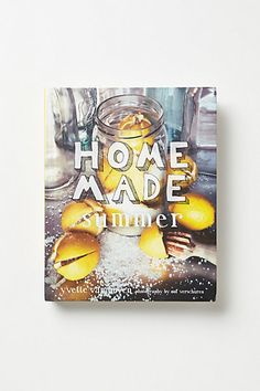 Home Made Summer, Yvette van Boven. Triggers memories of cozy family kitchens, lazy afternoons and lemonade. With recipes covering a full range of meals from breakfast to dessert.