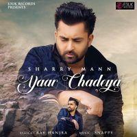 Yaar Chadeya Sharry Mann Mp3 Song Download Riskyjatt Com Mp3 Song Download Mp3 Song Songs