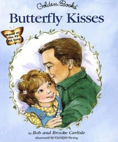 $3.99-$3.99 Baby In this moving narrative poem, Bob Carlisle and his daughter Brooke   recapture the emotions so eloquently expressed in Bob's hit song which reached   the top of the pop, country, Christian, and adult contemporary song music   charts.  Told in conversational verse between father and daughter, Butterfly   Kisses celebrates the shared love, trust, and hope that create a unique bon ...