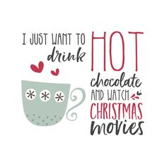 Christmas Quotes Christmas Sayings Hot Chocolate quotes Christmas Movies