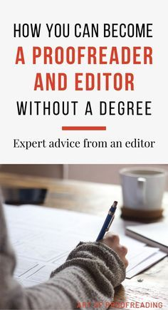 You don't need a degree to be a proofreader and editor. Find out what it takes to start from a book editor with over 17 years of experience. Earn Money From Home, Make Money Fast, Make Money Online, Money Today, Work From Home Opportunities, Work From Home Tips, Online Jobs From Home, Online Work, Best Home Business