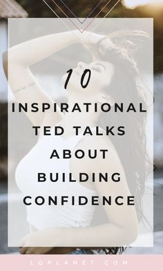 10 Inspirational Ted Talks about Building Self confidence. Personal growth tips. Self improvement. Self improvement ideas. Self improvement tips Self Confidence Tips, Confidence Boosters, Confidence Building, How To Build Confidence, Quotes About Confidence, Gaining Confidence, Improve Confidence, Body Confidence, New Quotes