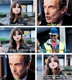 """""""So, what are you a doctor of?"""" """"Of lies.""""  Doctor Who. Twelve and Clara. Flatline."""