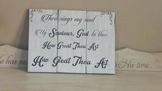 How Great Thou Art, Wooden Sign, Christian Home Decor, Reclaimed Wood Wall Art, Hymn Sign, Christian Gift, Birthday Gift, My Saviour