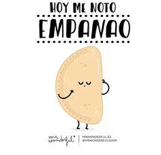 Hoy me noto empanao