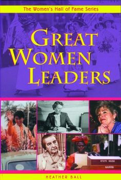 Since the days of ancient Egypt, women have demonstrated their skills as leaders. The last couple of hundred years, however, have seen increasing numbers of self-made women of distinction take their place on the world stage, many in positions of leadership.