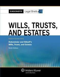 Casenote Legal Briefs: Wills Trusts & Estates, Keyed to Dukeminier & Sitkoff, Ninth Edition
