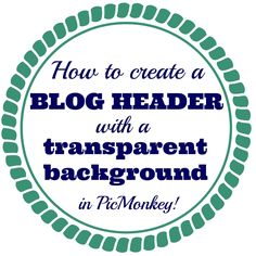 The Alexander Collective: How to create a blog header with a TRANSPARANT (white - yay!!) background (using PicMonkey)