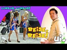London, London! Reise, Reise! ui!