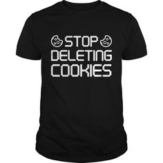 Stop Deleting Cookies 2 Coolest T Shirt : shirt quotesd, shirts with sayings, shirt diy, gift shirt ideas #Wrestlemania, #ACMs, Madison Bumgarner, Fernando Rodney, #60Minutes, #FAMUMotown, #Dbacks, Derrick Rose, Ecuador, Lexi Thompson