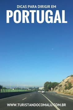 Todas as informações que você precisa para dirigir com tranquilidade em Portugal Eurotrip, Amsterdam, Gap Year, Travel List, Lisbon, Trip Planning, Adventure Travel, Travel Inspiration, Places To Go