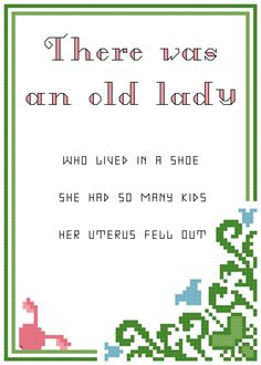 Andrew Dice Clay There was an old lady-- That cross stitched uterus is killing me hahahahaha!