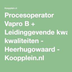 Procesoperator Vapro B + Leidinggevende kwaliteiten - Heerhugowaard - Koopplein.nl