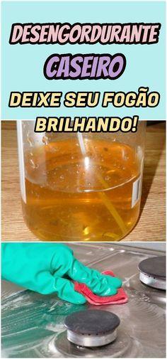 Remova as manchas de gordura do fogão, co m este desengordurante caseiro! #desengordurante #caseiro #limpeza #fogao #cozinha #casa #limpo #receita #receitinha #caseira #facil #economico
