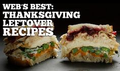 webs-best-thanksgiving-leftovers-recipes. Thanksgiving is just a few days away and it's probably going to be amazingly delicious, but do you know what's also amazingly delicious? The few days after Thanksgiving.