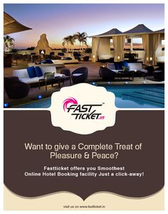 Want to give a Complete Treat of #Pleasure & #Peace?!   Fastticket.in offers you smoothest #online #Hotel Booking facility just a click-away!  Visit: www.fastticket.in  #Travel