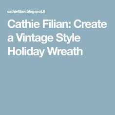 Cathie Filian: Create a Vintage Style Holiday Wreath
