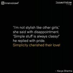 That's wat my swthrt always say. am not stylish . I am shabby . Never combed my hair from yesterday . Never washed my face from the morning . Crush Quotes, Life Quotes, Relationship Quotes, Relationships, He's Mine, Tiny Stories, Short Stories, Society Quotes, Story Quotes