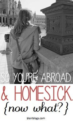 Being abroad and missing home is the WORST...this is a great post to put things in perspective and get back on track!