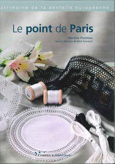 Album sous forme d& Paris, Bobbin Lace Patterns, Lacemaking, Point Lace, Needle Lace, Le Point, Textile Art, Tatting, Projects To Try
