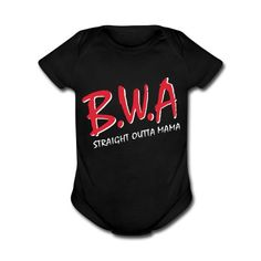 BWA Babies with Attitude One Piece | straight outta mama