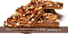 National Buttercrunch Day January 20