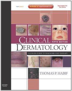 Télécharger Livre Clinical Dermatology: Expert Consult - Online and Print, 5e (Clinical Dermatology (Habif)) 5th (fifth) Edition... PDF Ebook Gratuit