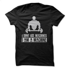 I Am A Machine Shirt - #shirt ideas #green sweater. PURCHASE NOW => https://www.sunfrog.com/Sports/I-Am-A-Machine-Shirt.html?68278