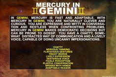MERCURY IN GEMINI, well there ya have it.