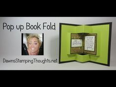 Pop up Book Fold card video - Dawn& Stamping Thoughts Flip Cards, Fun Fold Cards, Pop Up Cards, Folded Cards, Baby Cards, Card Making Tutorials, Card Making Techniques, Making Ideas, Pop Book